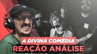 ZEUS MC, GIGANTE, NOCIVO SHOMON E FÁBIO BRAZZA   A DIVINA COMÉDIA [REAÇÃO ANÁLISE]