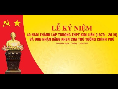 Lễ Kỷ Niệm 40 Năm Thành Lập Trường THPT Kim Liên - Nam Đàn ( 1979-2019)