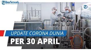Update Corona Dunia 30 April 2021: Total 151 Juta Terinfeksi, Rekor Dunia Kembali Ditorehkan India