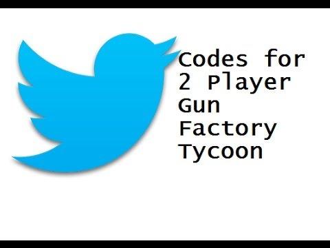 Factory Player Gun Tycoon Codes Twitter