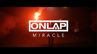 ONLAP   Miracle (OFFICIAL VIDEO  New Song 2019)