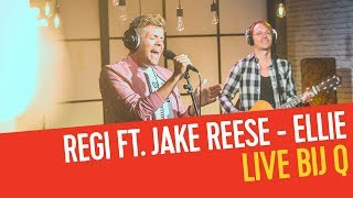 Regi Ft. Jake Reese   Ellie | Live Bij Q