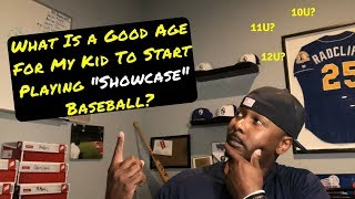 "What's A Good Age To Start ""Showcase"" Baseball?"