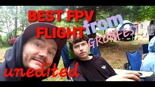 BEST FPV FLIGHT FROM GRUBFEST - UNEDITED TITAN - 7/31/21