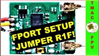 FPORT SETUP (JUMPER R1F RECEIVER!)