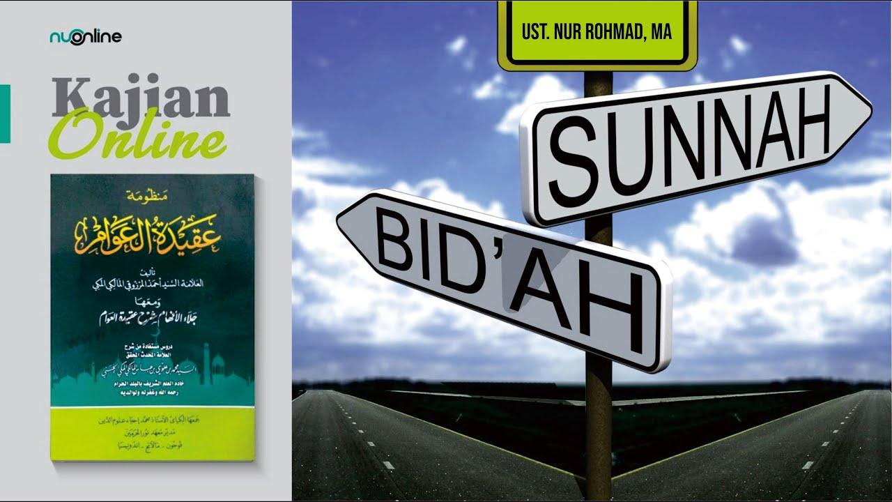 Ngaji Aqidatul Awam (6): Bid'ah Hasanah dan Dhalalah (Bag. II)