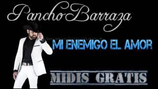 MIDI PANCHO BARRAZA- MI ENEMIGO EL AMOR DESCARGAR GRATIS