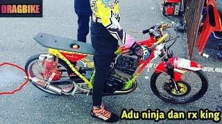 Adu Ninja Dan Rx King 7 Detik DRAGBIKE 2018