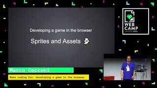 Marco Cecconi - Make coding fun: developing a game in the browser - WebCamp Zagreb 2018