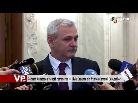 Roberta Anastase așteaptă retragerea lui Liviu Dragnea din fruntea Camerei Deputaților