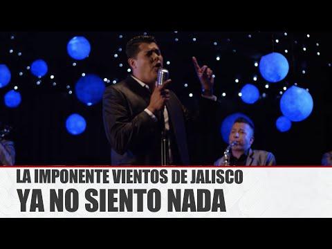 La Imponente Vientos De Jalisco - Ya No Siento Nada (Video Oficial)