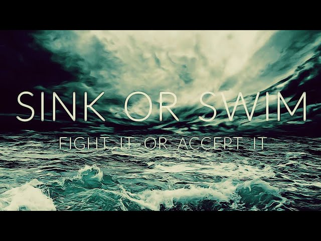 SINK or SWIM - Motivational Video
