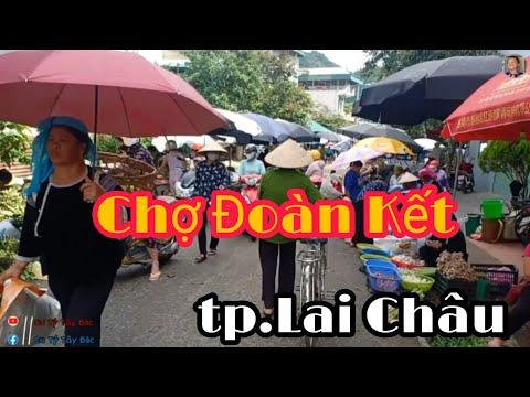 Chợ Đoàn Kết   Chợ dân sinh lớn nhất thành phố Lai Châu   Cu Tý Tây Bắc