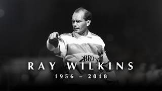1956-2018 | RIP RAY WILKINS