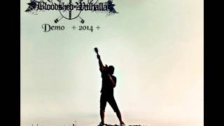 BLOODSHED WALHALLA  + THE OLD TREE  + DEMO 2014 +