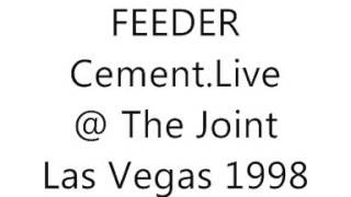 FEEDER . Cement .Live @ The Joint Las Vegas 1998