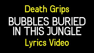 Death Grips - Bubbles Buried In This Jungle [LYRICS]