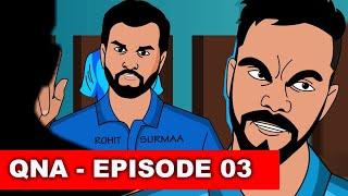 QNA-  Episode 03 - Virat Bhai Aap Baap Kab Banoge?
