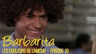 BARBARITA, les couleurs de l'amour - EP 10 -  Complet en français
