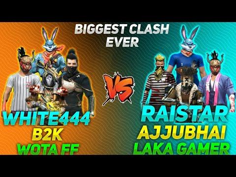 WHITE444,B2K,WOTA FF VS RAISTAR,LAKA GAMER,AJJUBHAI || BIGGEST CLASH EVER || WHO WON??