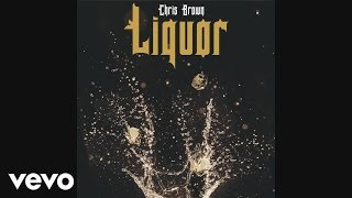 Chris Brown - Liquor (Official Audio)