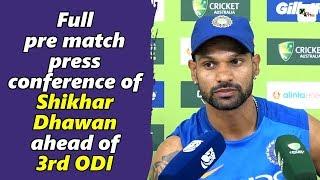 Watch: Shikhar Dhawan's full press conference ahead of third ODI | Australia vs India