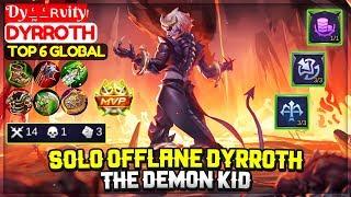 Solo Offlane Dyrroth, The Demon Kid [ Top Global Dyrroth ] Dyߑ̰ߑʀvity - Mobile Legends