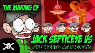 The Making Of - Jack Septiceye Vs. Five Nights At Freddy's