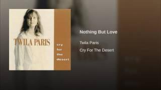 085 TWILA PARIS Nothing But Love