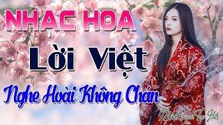 Liên Khúc Nhạc Hoa Lời Việt 2019 | Nhạc Hoa Lời Việt Nghe Hoài Không Chán Xao Xuyến Nhiều Con Tim