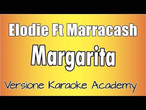 Elodie Ft Marracash - Margarita (Versione Karaoke Academy Italia)