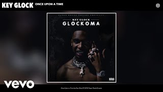 Key Glock - Once Upon a Time (Audio)