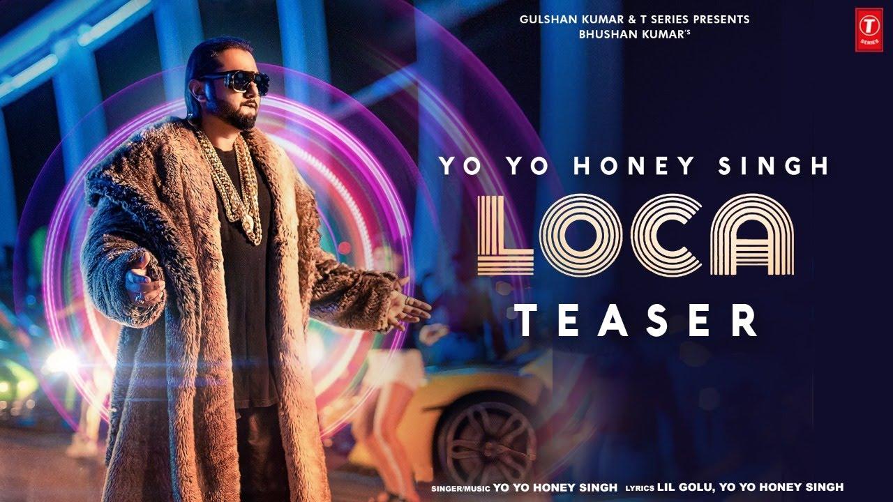 LOCA Song Lyrics | Yo Yo Honey Singh | Bhushan Kumar - Yo Yo Honey Singh Lyrics