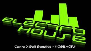 Conro X Bali Bandits - NOSEHORN