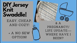DIY SOFT JERSEY SWADDLE | Cheap & easy swaddle + Life/ Pregnancy Update |