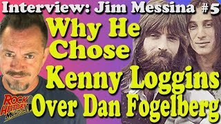 Why Jim Messina Picked Kenny Loggins Over Dan Fogelberg - INTERVIEW