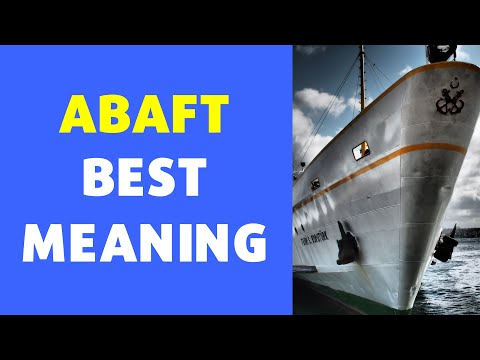 Meaning of Abaft | Definition of Abaft [NEW VIDEO]
