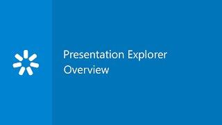 Presentation Explorer Overview