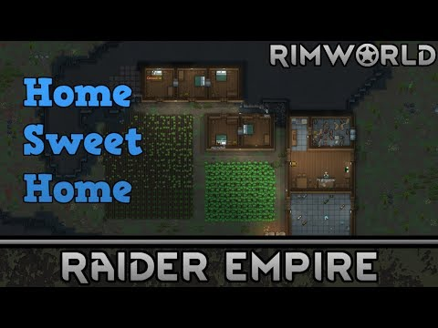 [1] Home Sweet Home   RimWorld 1.0 Raider Empire