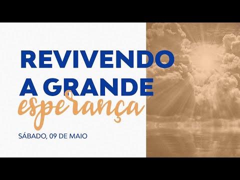 REVIVENDO A GRANDE ESPERANÇA | Tempo de Reviver