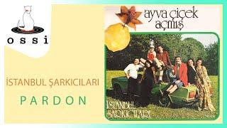 İstanbul Şarkıcıları / Pardon