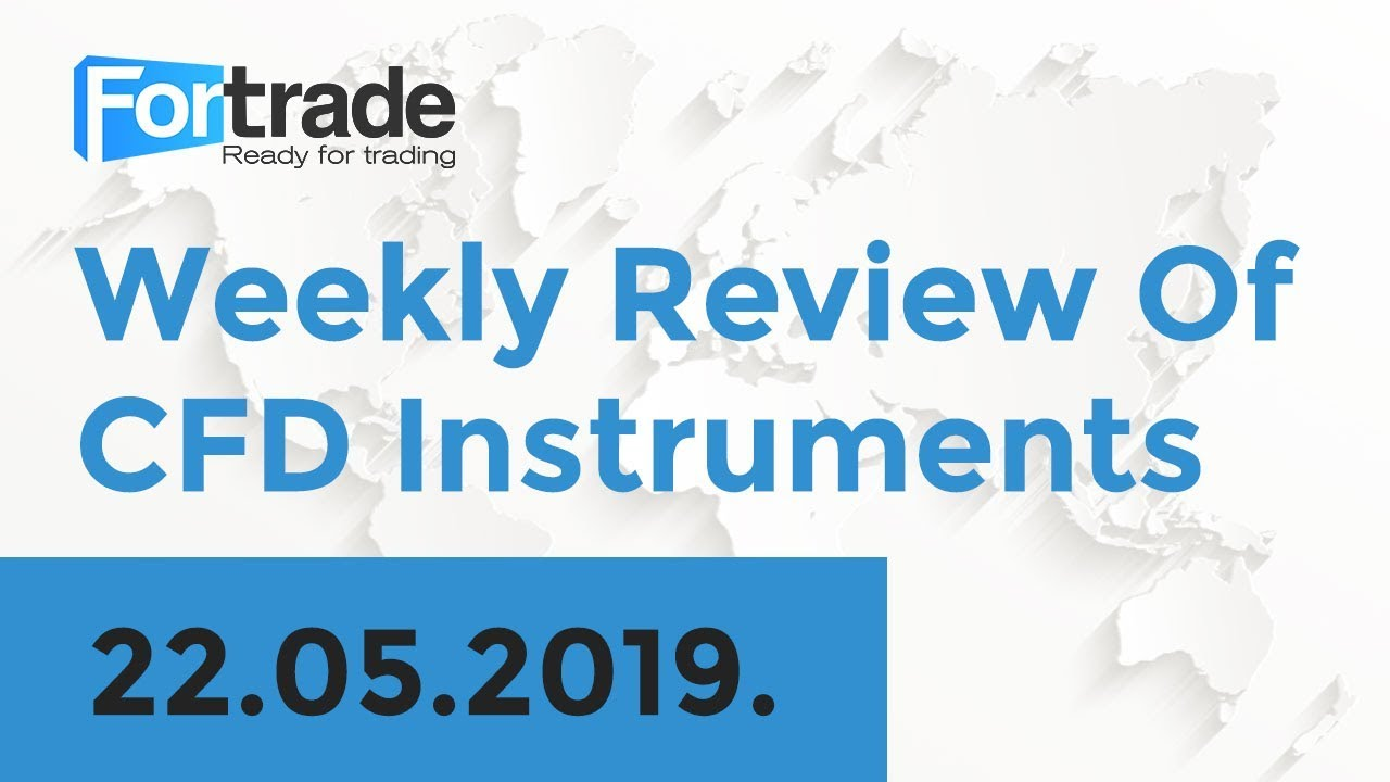 Weekly Overview of CFD Movements - 2019-05-22