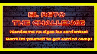 EL RETO HUMANO / THE HUMAN CHALLENGE. KNOW ME DON'T FOLLOW THE CURRENTS/ DON'T LET YOURSELF TO BE CARRIED AWAY
