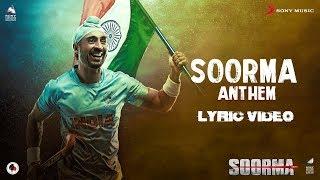 Soorma Anthem – Lyric Video | Soorma | Diljit Dosanjh