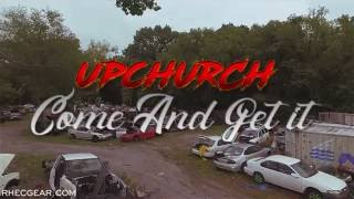 Upchurch 'Come and get it' (Official Video) Chicken Willie Album