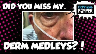 Did you Miss my Dermatology Medleys?