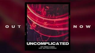 Lost Stories x Zaeden - Uncomplicated (feat. Matthew Steeper) | Official Lyric Video