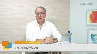 Enric Más Cerca: Las Inseguridades   Enric Corbera