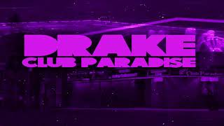 Drake - Club Paradise (Chopped And Screwed)