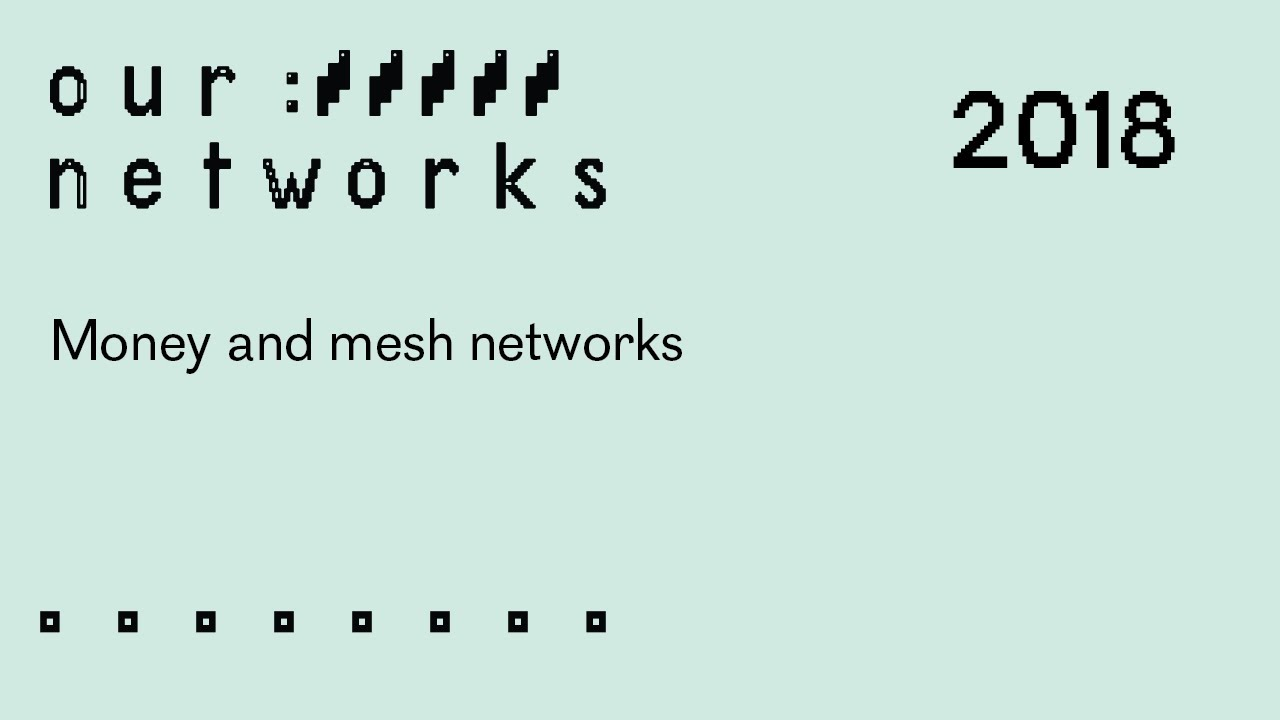 Video thumbnail for Money and mesh networks